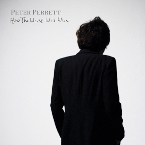 Peter Perrett - How The West Was Won - Packshot-72 dpi