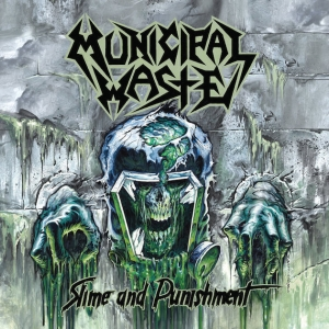 MUNICIPAL WASTE『Slime and Punishment』