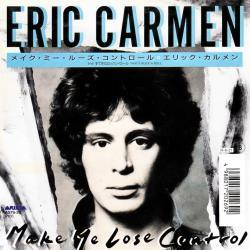 Eric Carmen - Make Me Lose Control1