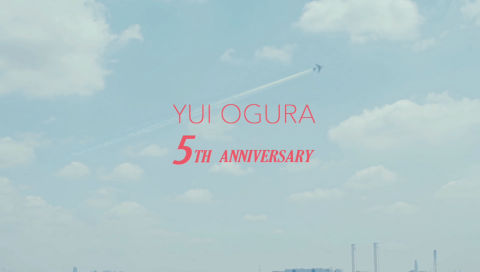 YUI OGURA 5th Anniversary Special Movie