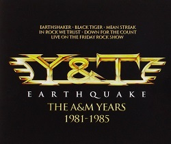 Y&T / Earthquake: The A&M Years 1981-1985