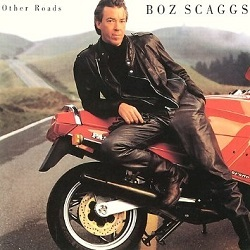 Boz Scaggs / Other Roads (1988年)