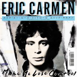 Eric Carmen - Make Me Lose Control1